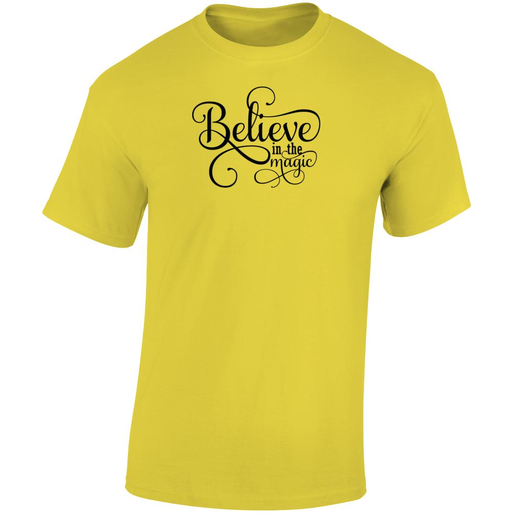 Believe In The Magic Boss Entrepreneur Nurse Teacher God Blessed Faith Inspirational Motivational Pop Culture Hustle Gift TShirt