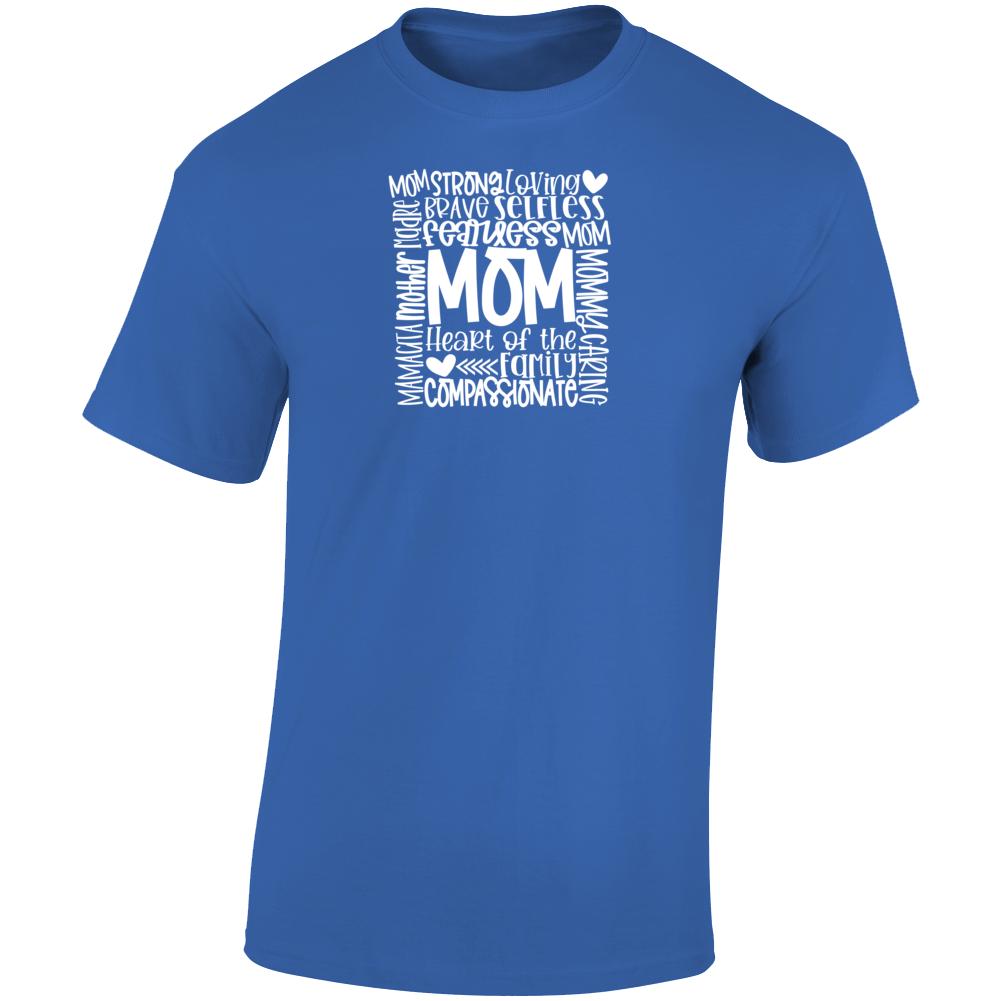 Mom_White Strong Fearless Heart Of The Family Nurse Teacher God Faith Blessed Inspirational Motivational Pop Culture Hustle Gift TShirt
