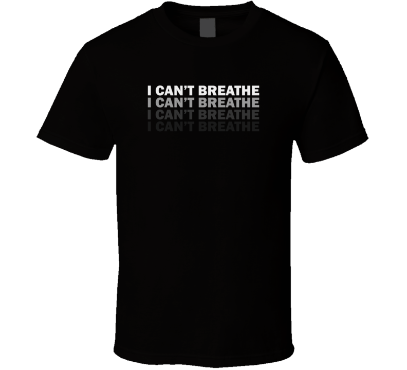 I Can't Breathe #1 Black Lives Matter All Lives Matter Faith Blessed Inspirational Motivational TShirt