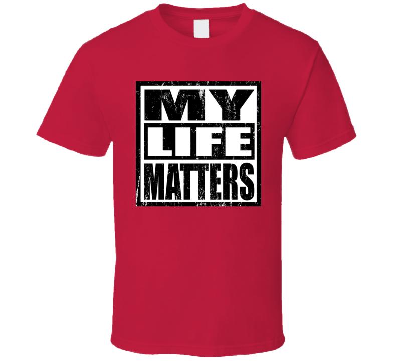 My Life Matters Distressed All Lives Matter Black Lives Matter Blessed Faith Inspirational Motivational God Jesus Church Pop Culture Gift TShirt