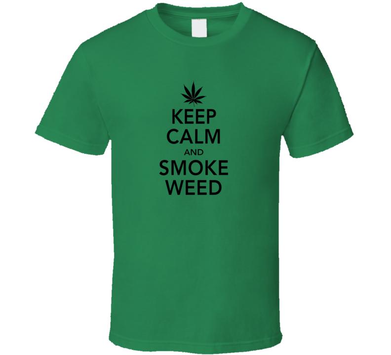 Keep Calm Smoke Weed T Shirt