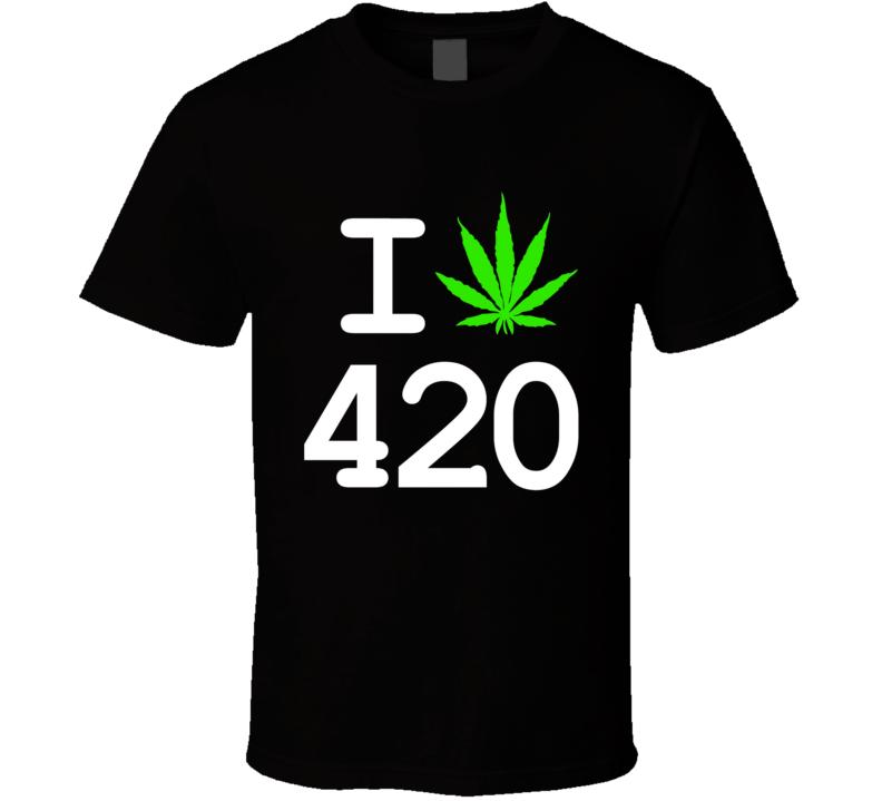 I Love 420 Weed Marijuana T Shirt