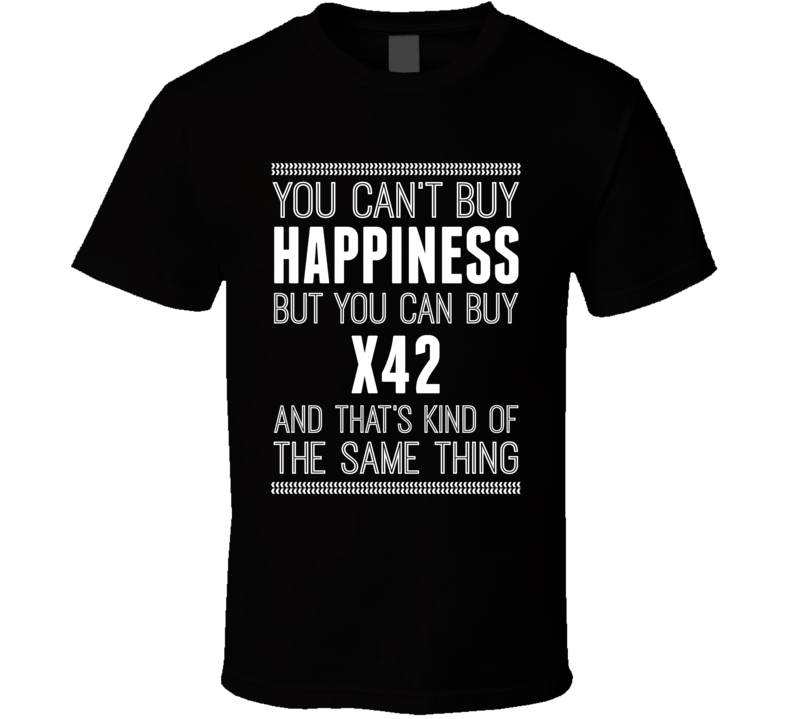 Can Buy X42 T Shirt