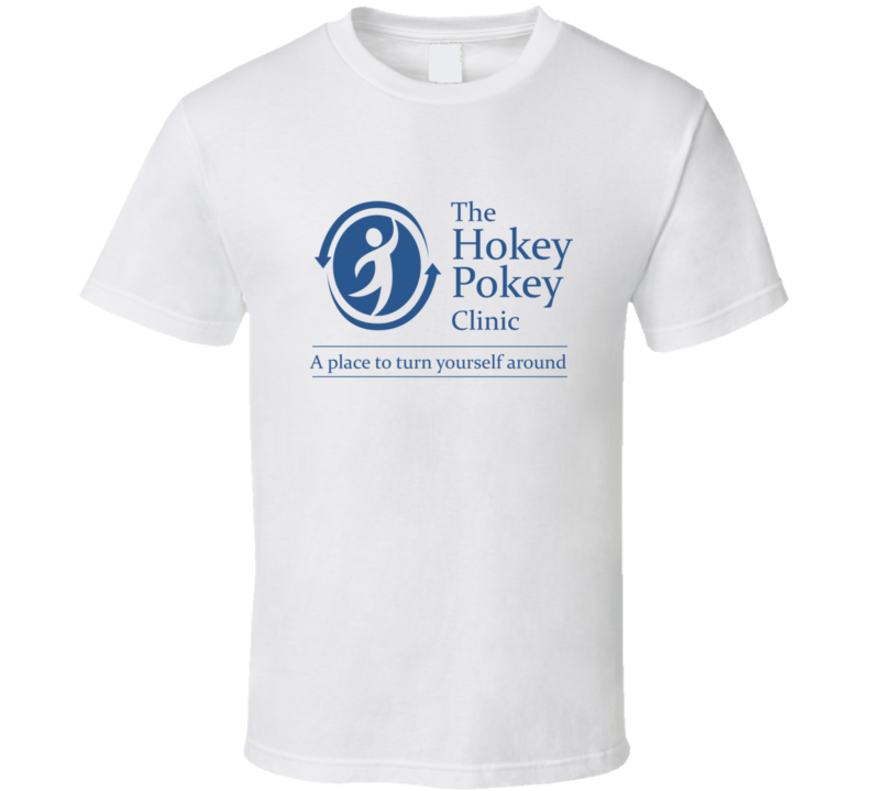 The Hokey Pokey Clinic Funny T Shirt From Godfather T Shirts