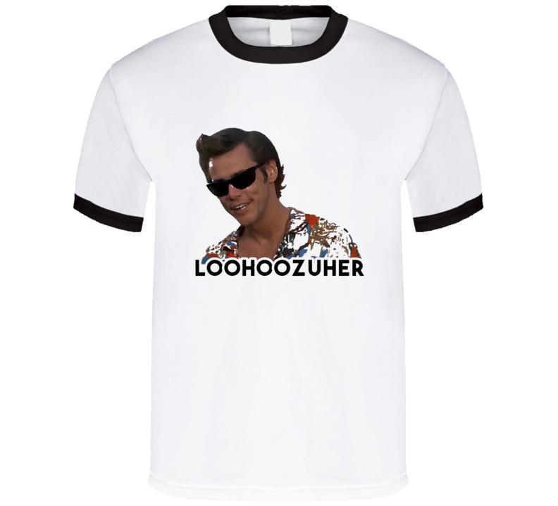 Loohoozehur T Shirt