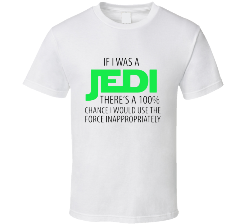 If I Was A Jedi Funny Movie T Shirt From Godfather T Shirts