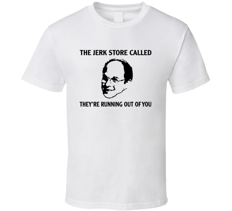 The Jerk Store Called Funny T Shirt From Seinfeld