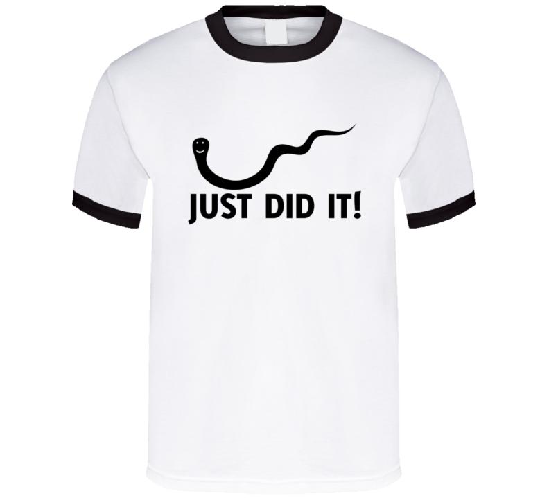 Just Did It T Shirt