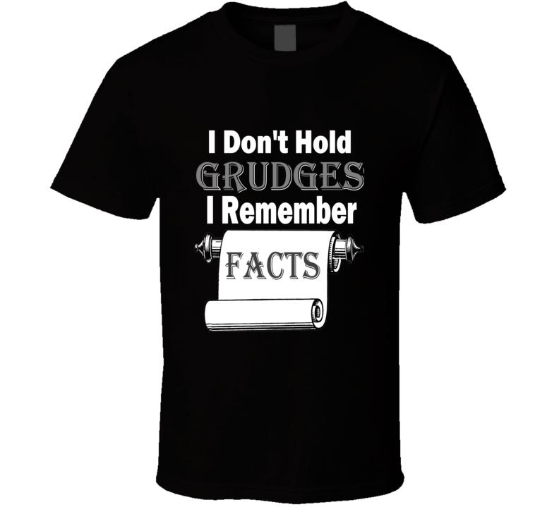 I Don't Hold Grudges Funny Slogan