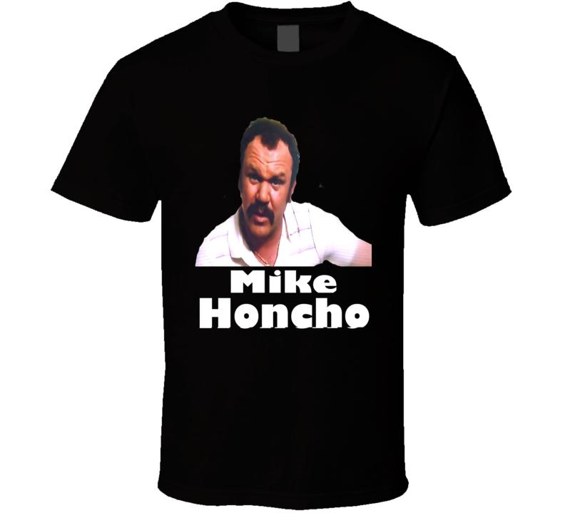 Funny Movie T shirts Mike Honcho