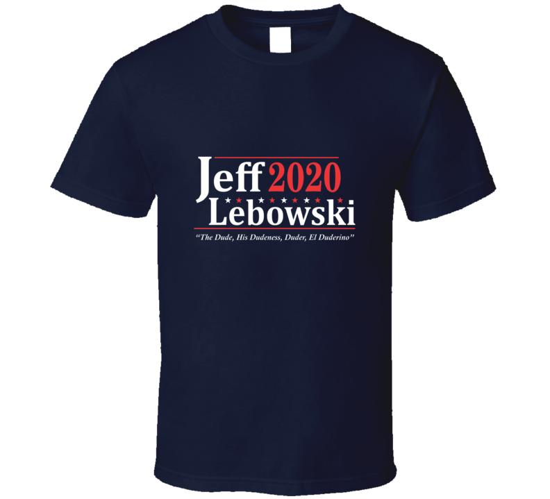 Lebowski 2020 Funny 2020 Election T-shirt