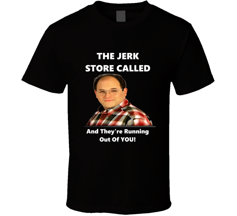 The Jerk Store Called Comedy T-shirt