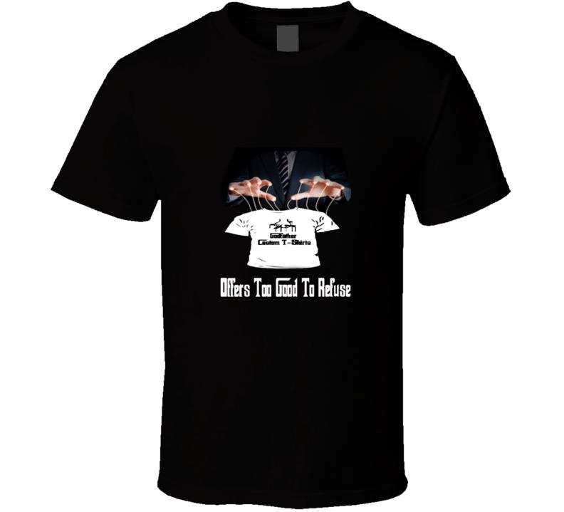 Godfather Custom T-shirts T Shirt
