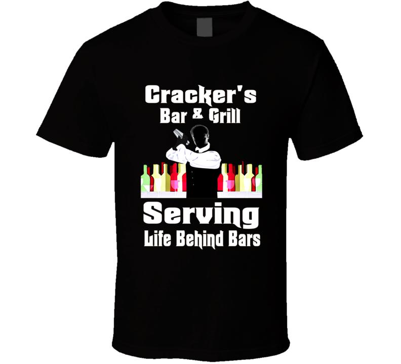 Serving Life Behind Bars Cracker's Bar & Grill T Shirt