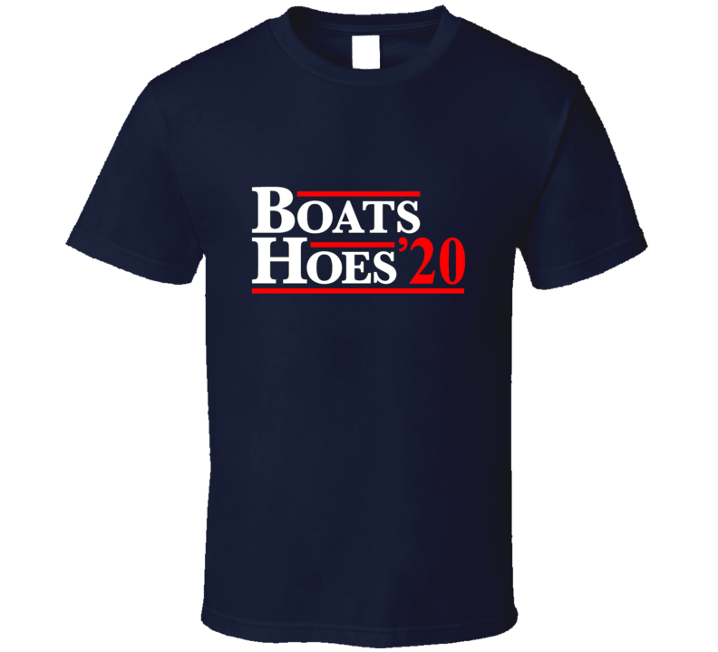Boats N Hoes 2020 T Shirt