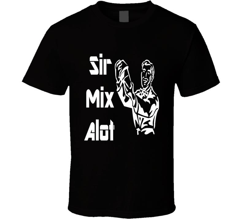 Sir Mix Alot T Shirt