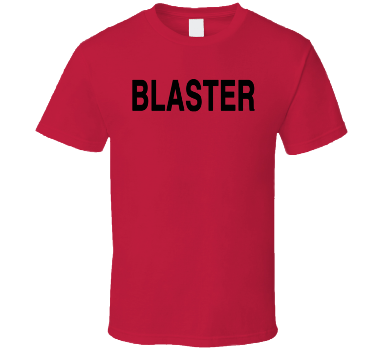 Blaster Funny Over The Top Popular Movie Cool T Shirt