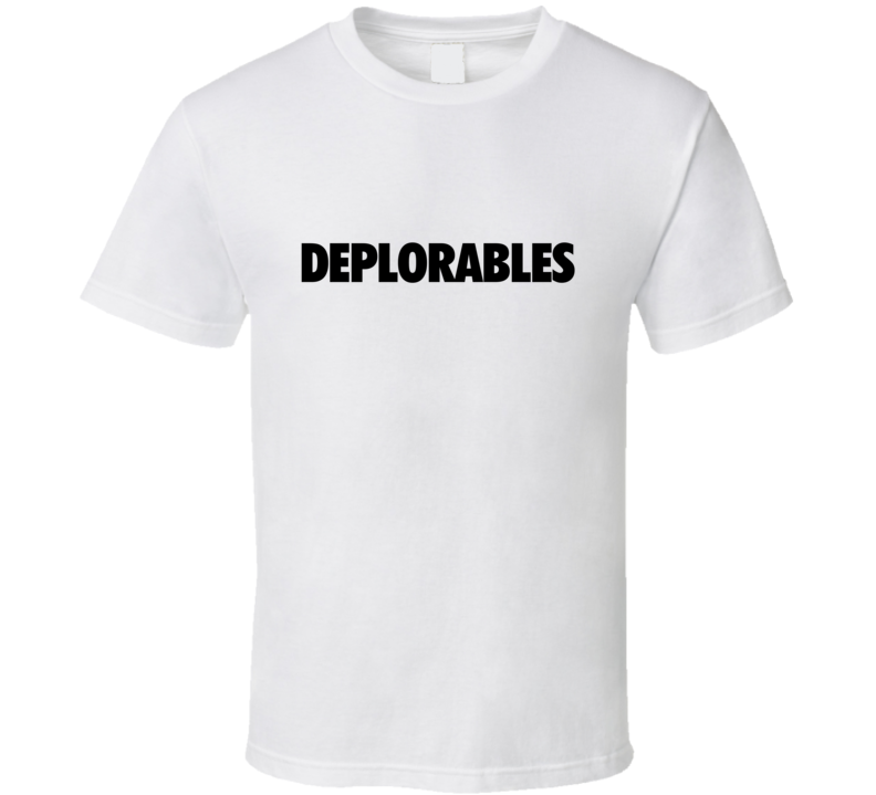 Deplorables Funny Trump Clinton Elections T Shirt