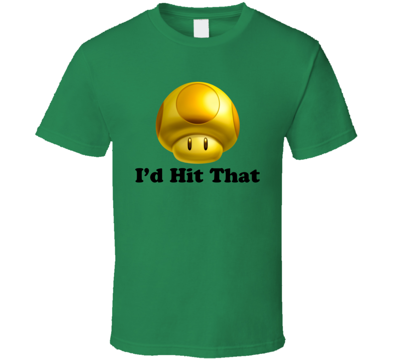 I'd Hit That Golden Mushroom Funny Mario Kart T Shirt