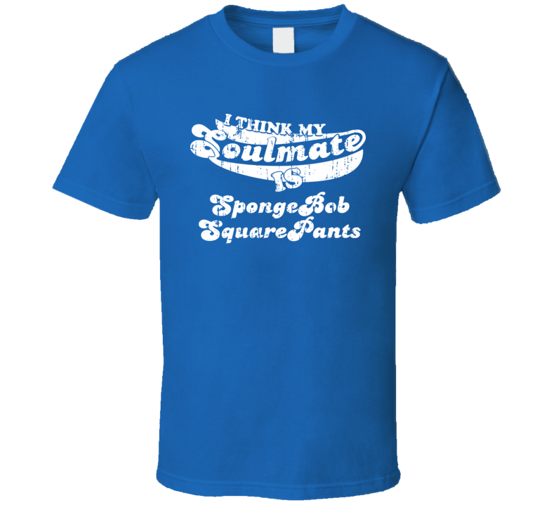 My Soulmate Is SpongeBob SquarePants  Christmas Gift Worn Look T Shirt