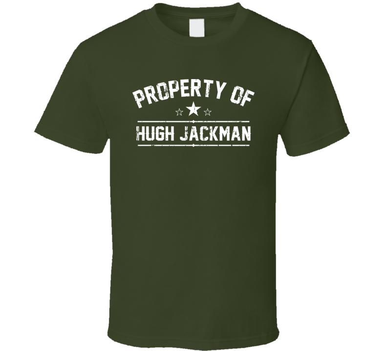 Property Of Hugh Jackman Cool Celebrity Actor T Shirt
