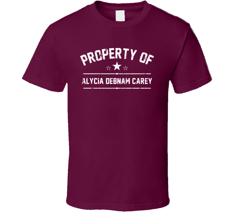 Property Of Alycia Debnam Carey Cool Celebrity Actress Funny T Shirt