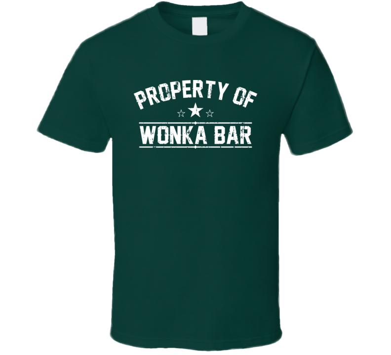 Property Of Wonka Bar Sweet Candy Chocolate Treat Snack Fan T Shirt