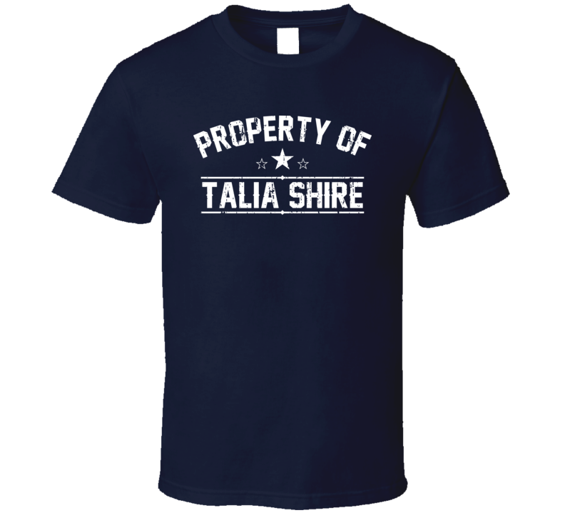 Property Of Talia Shire Cool Celebrity Actress Fan Funny T Shirt