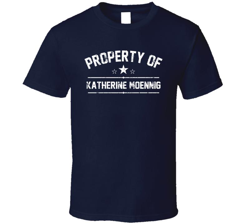 Property Of Katherine Moennig Cool Celebrity Actress Fan Funny T Shirt
