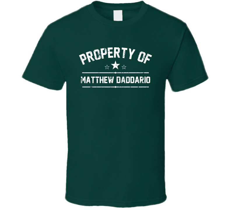 Property Of Matthew Daddario Cool Celebrity Actor Fan Funny T Shirt