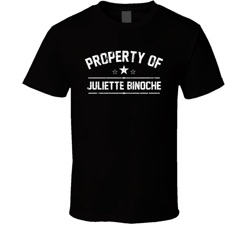 Property Of Juliette Binoche Cool Celebrity Actress Fan Funny T Shirt