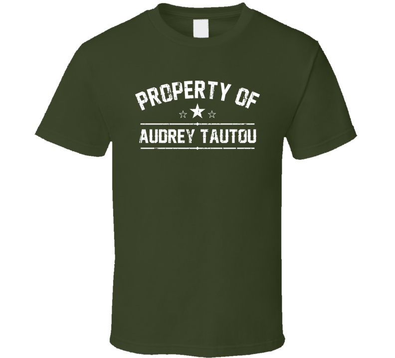 Property Of Audrey Tautou Cool Celebrity Actress Fan Funny T Shirt