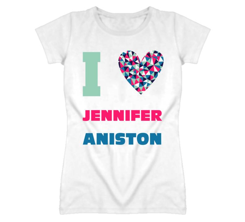 Jennifer Aniston I Heart Love Celebrity Fan T Shirt