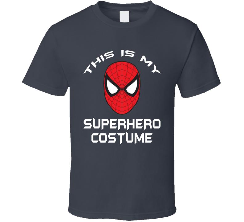 This Is My Superhero Costume Sider Man Fan Stylish Halloween Gift T Shirt
