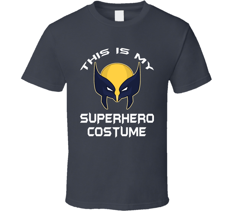 This Is My Superhero Costume Wolverine Fan Stylish Halloween Gift T Shirt