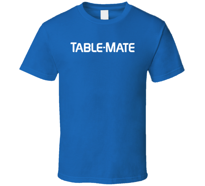 Table Mate Funny Add As Seen On Tv Funny Parody T Shirt