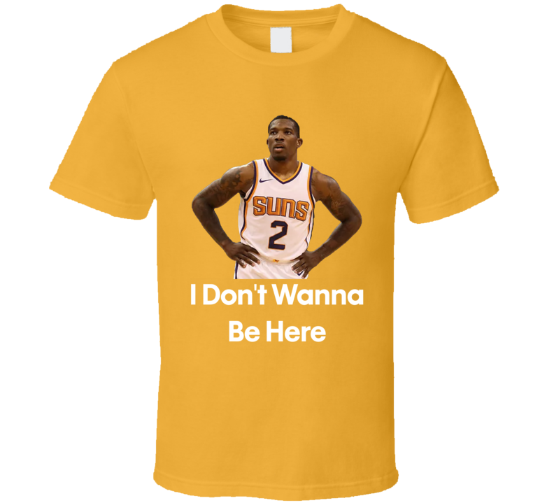 I Don't Wanna Be Here Eric Bledsoe Phoenix Basketball Fan Gift T Shirt