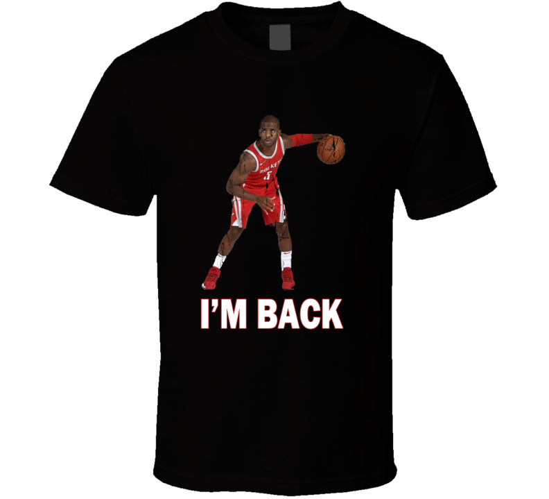 Chris Paul I`M BACK Houston Rockets Basketball Fan Gift T Shirt