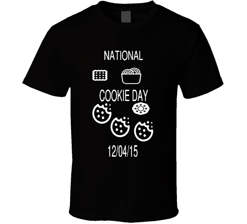 National Cookie Day Food Lover Holiday T Shirt