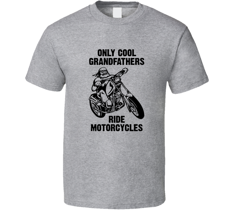 Only Cool Grandpas Ride Motorcycles Gift For Biker Cool T Shirt
