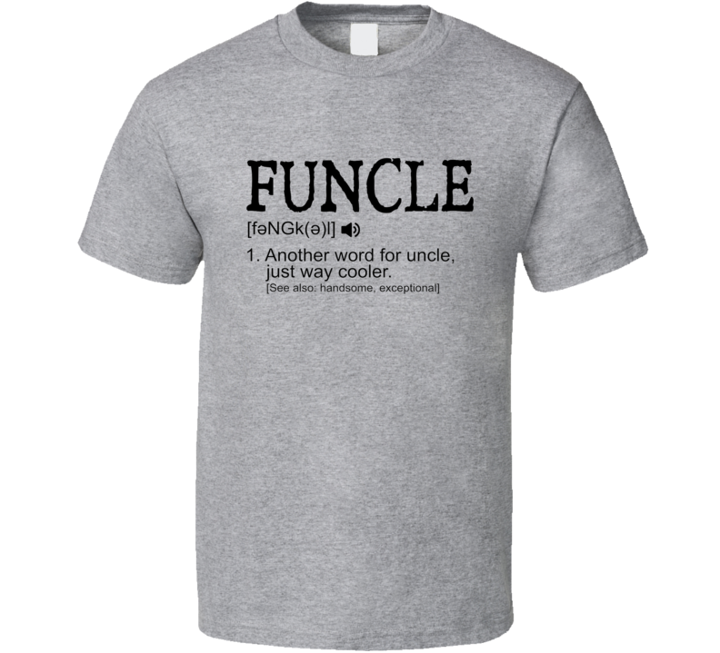 Funcle Funny Cool Gift T Shirt