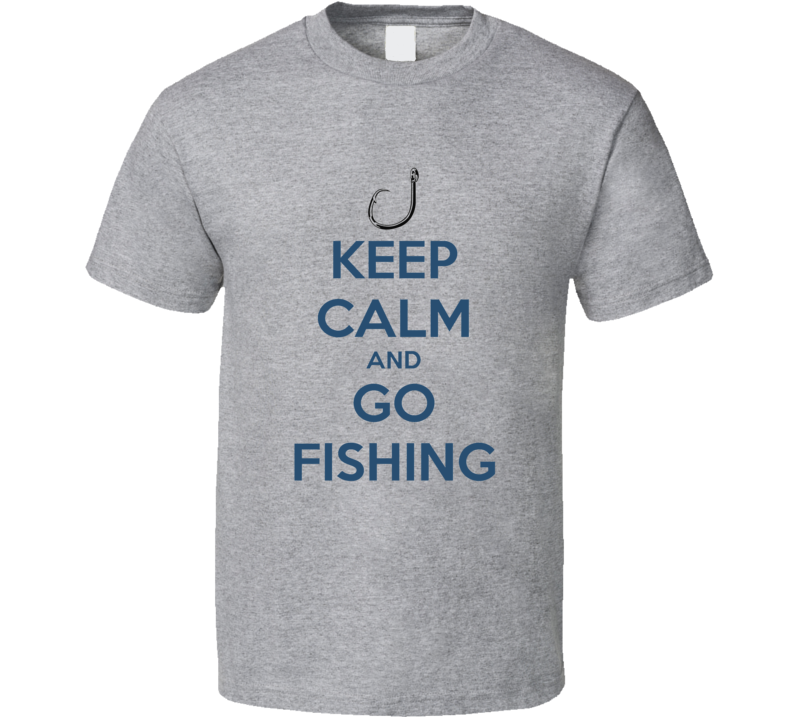 Keep Calm And Go Fishing Lover Cool Gift T Shirt
