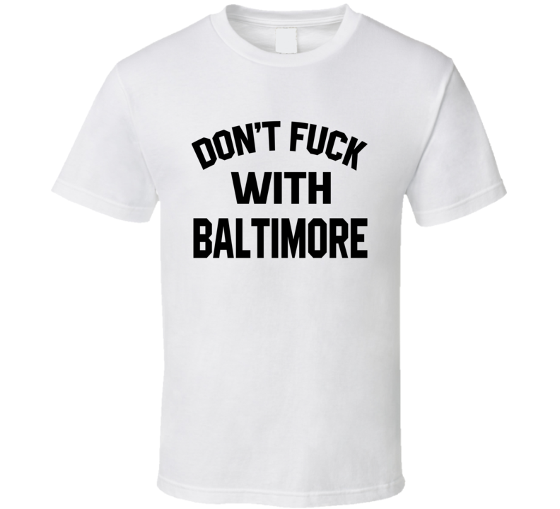 Don't Fuck With Baltimore Cool Football  Fan T Shirt
