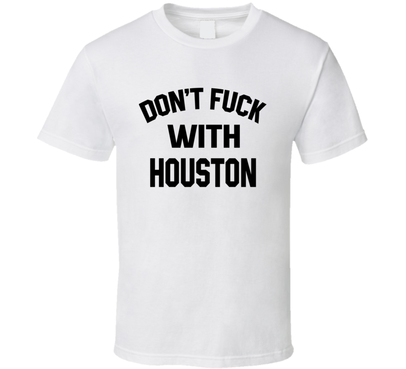 Don't Fuck With Houston Cool Football  Fan T Shirt