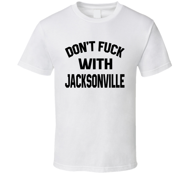 Don't Fuck With Jacksonville Cool Football  Fan T Shirt