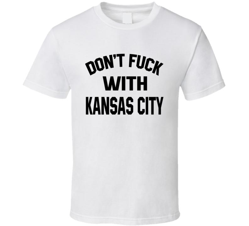 Don't Fuck With Kansas City Cool Football  Fan T Shirt