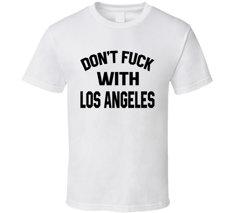 Don't Fuck With Los Angeles Cool Football  Fan T Shirt