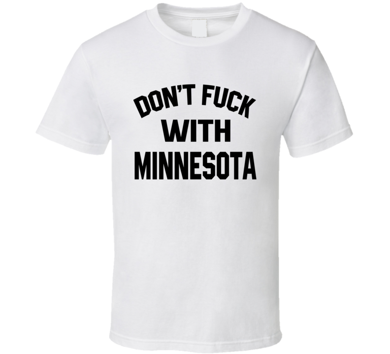Don't Fuck With Minnesota Cool Football  Fan T Shirt