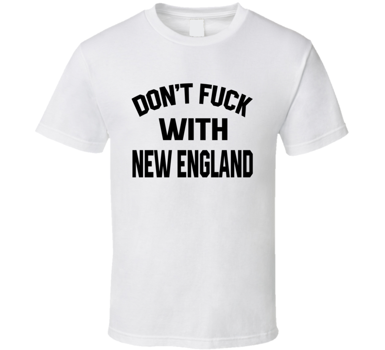 Don't Fuck With New England Cool Football  Fan T Shirt