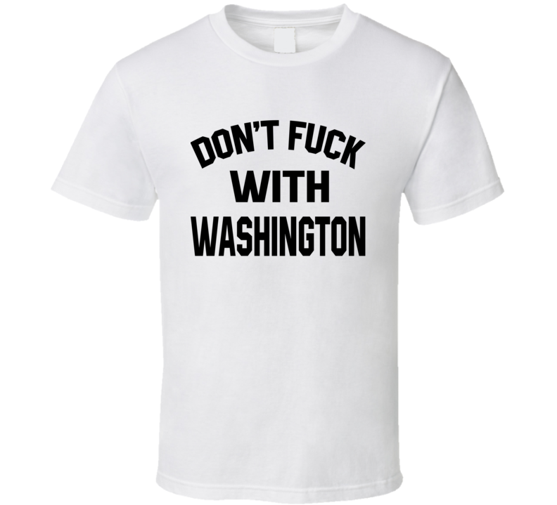 Don't Fuck With Washington Cool Football  Fan T Shirt